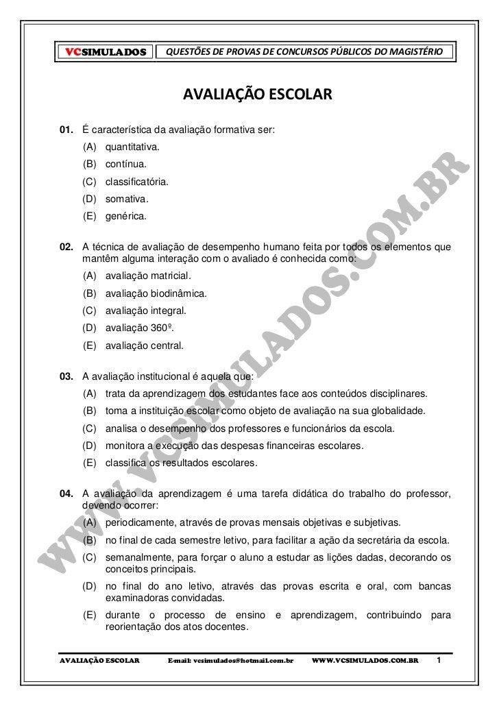VCSIMULADOS             QUESTÕES DE PROVAS DE CONCURSOS PÚBLICOS DO MAGISTÉRIO                             AVALIAÇÃO ESCOL...