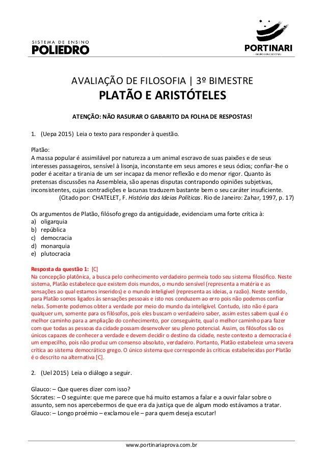 www.portinariaprova.com.br AVALIAÇÃO DE FILOSOFIA | 3º BIMESTRE PLATÃO E ARISTÓTELES ATENÇÃO: NÃO RASURAR O GABARITO DA FO...