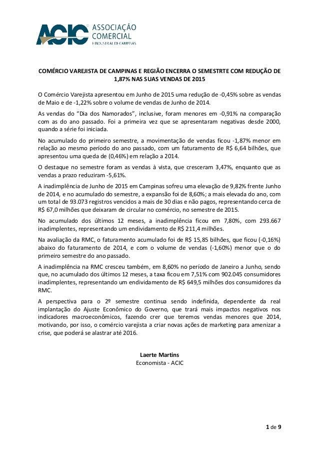 COMÉRCIO VAREJISTA DE CAMPINAS E REGIÃO ENCERRA O SEMESTRTE COM REDUÇÃO DE 1,87% NAS SUAS VENDAS DE 2015 O Comércio Vareji...