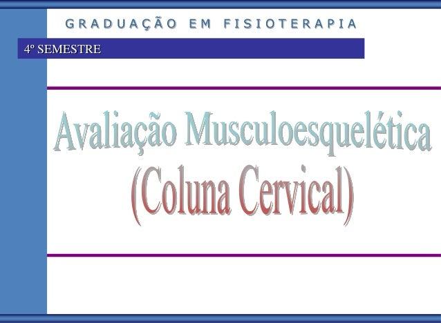 GRADUAÇÃO   EM   FISIOTERAPIA4º SEMESTRE