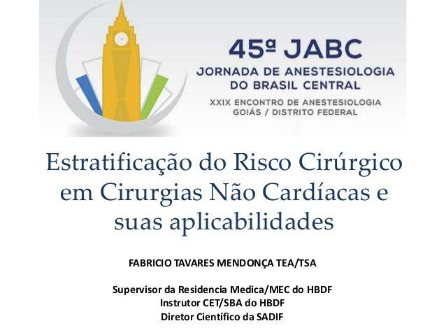 Fabrício Tavares Mendonça (TSA) FABRICIO TAVARES MENDONÇA TEA/TSA Supervisor da Residencia Medica/MEC do HBDF Instrutor CE...