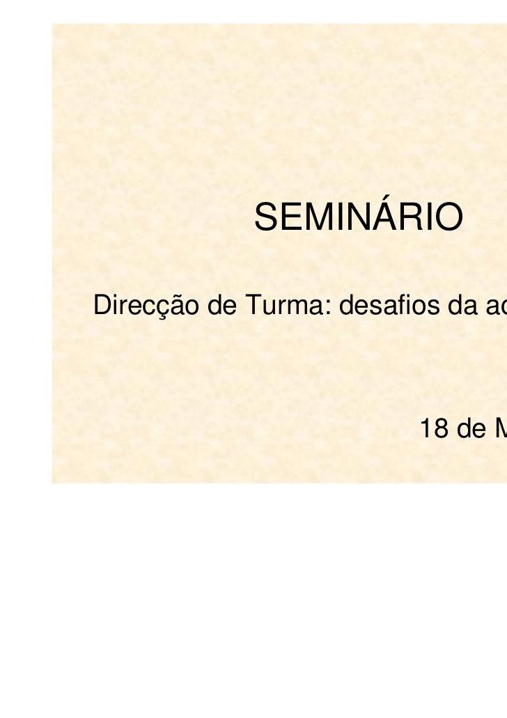 Avaliação            SEMINÁRIODirecção de Turma: desafios da actualidade                         18 de Maio de 2011