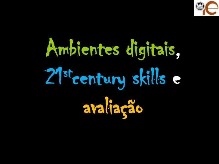 Ambientes digitais,21 stcentury skills e      avaliação              UC: Avaliação Online das                        apren...