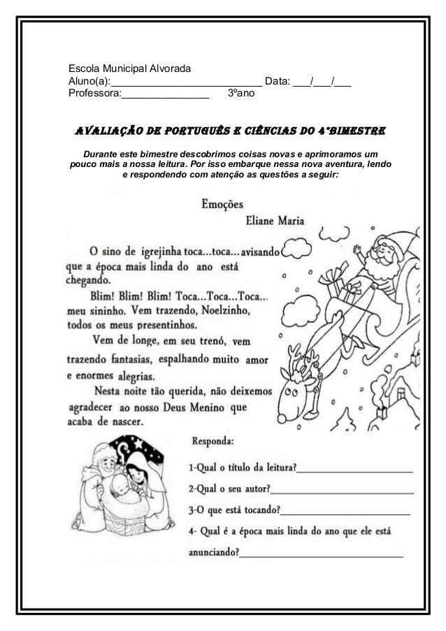 Escola Municipal Alvorada Aluno(a):__________________________ Data: ___/___/___ Professora:_______________ 3ºano AvAliAção...