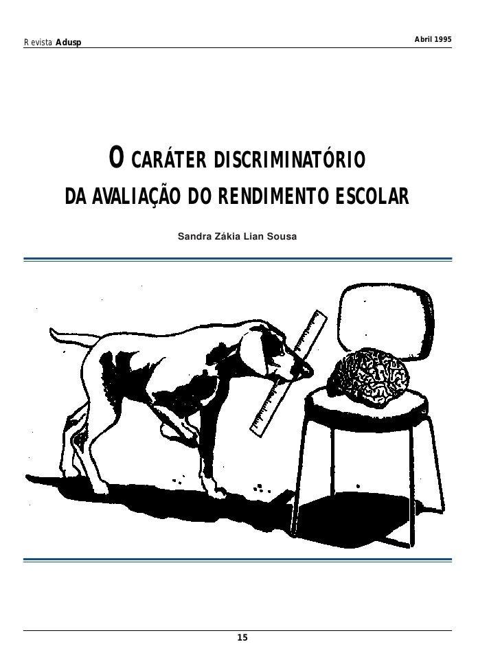 Revista Adusp                                   Abril 1995                     O CARÁTER DISCRIMINATÓRIO          DA AVALI...