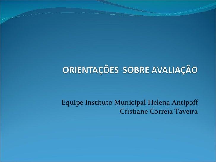 Equipe Instituto Municipal Helena Antipoff Cristiane Correia Taveira