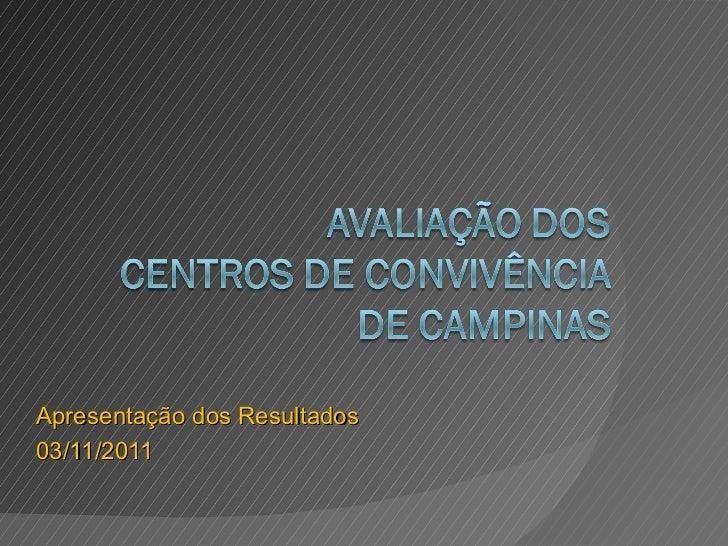 Apresentação dos Resultados 03/11/2011