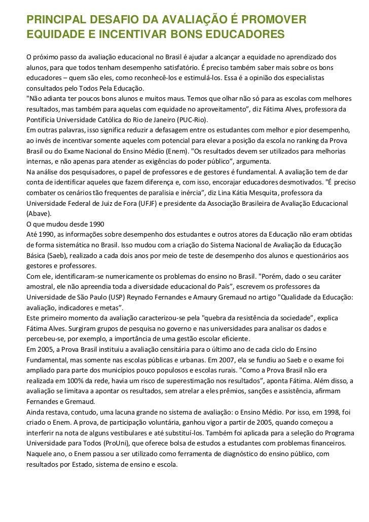 PRINCIPAL DESAFIO DA AVALIAÇÃO É PROMOVEREQUIDADE E INCENTIVAR BONS EDUCADORESO próximo passo da avaliação educacional no ...