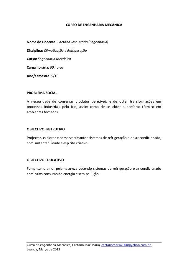 CURSO DE ENGENHARIA MECÂNICANome do Docente: Caetano José Maria (Engenharia)Disciplina: Climatização e RefrigeraçãoCurso: ...