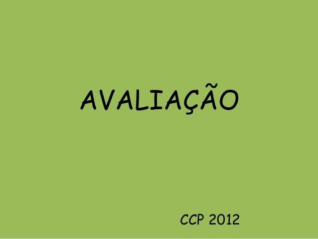 AVALIAÇÃO CCP 2012