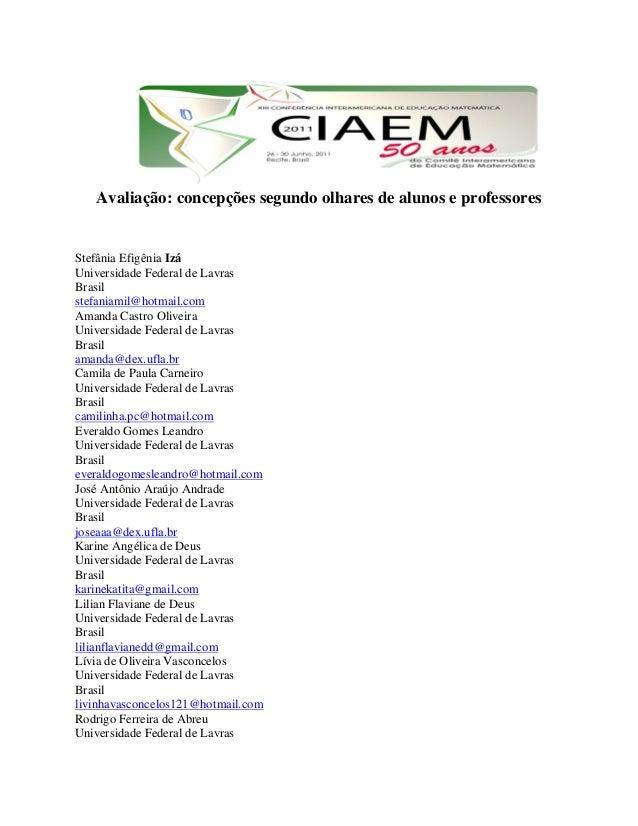 Avaliação: concepções segundo olhares de alunos e professores  Stefânia Efigênia Izá  Universidade Federal de Lavras  Bras...