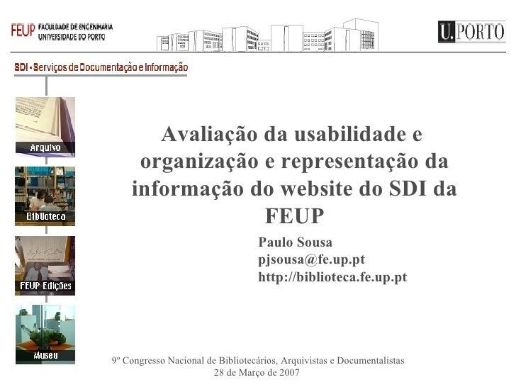 Avaliação da usabilidade e  organização e representação da informação do website do SDI da FEUP Paulo Sousa [email_address...