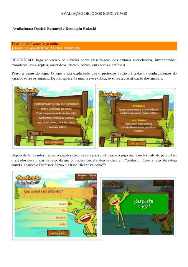 AVALIAÇÃO DE JOGOS EDUCATIVOS Avaliadoras: Daniele Bernardi e Rosangela Bukoski Título do Software: Jogo online JOGO: CLAS...