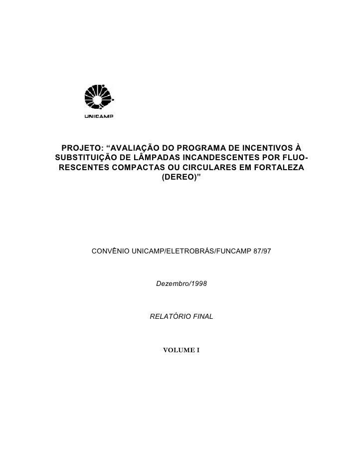 """PROJETO: """"AVALIAÇÃO DO PROGRAMA DE INCENTIVOS À SUBSTITUIÇÃO DE LÂMPADAS INCANDESCENTES POR FLUO-  RESCENTES COMPACTAS OU ..."""