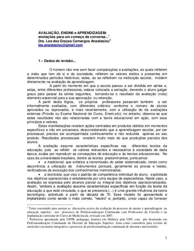 AVALIAÇÃO, ENSIN0 e APRENDIZAGEM: anotações para um começo de conversa...1 Dra. Lea das Graças Camargos Anastasiou2 lea.an...