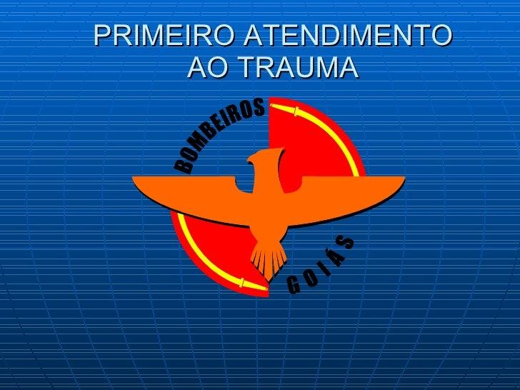 PRIMEIRO ATENDIMENTO AO TRAUMA