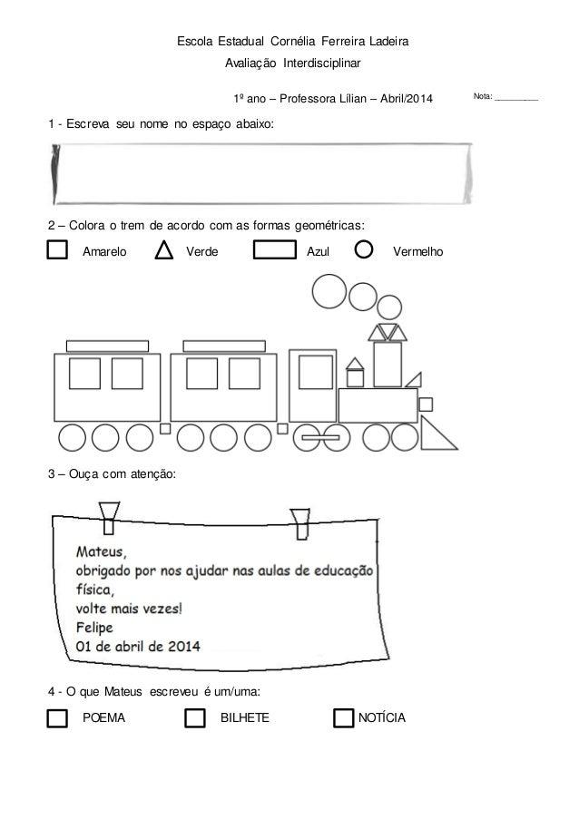 Escola Estadual Cornélia Ferreira Ladeira  Avaliação Interdisciplinar  1º ano – Professora Lílian – Abril/2014 Nota: _____...