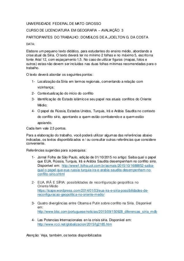 UNIVERSIDADE FEDERAL DE MATO GROSSO CURSO DE LICENCIATURA EM GEOGRAFIA – AVALIAÇÃO 3 PARTICIPANTES DO TRABALHO: DOMSILOS D...