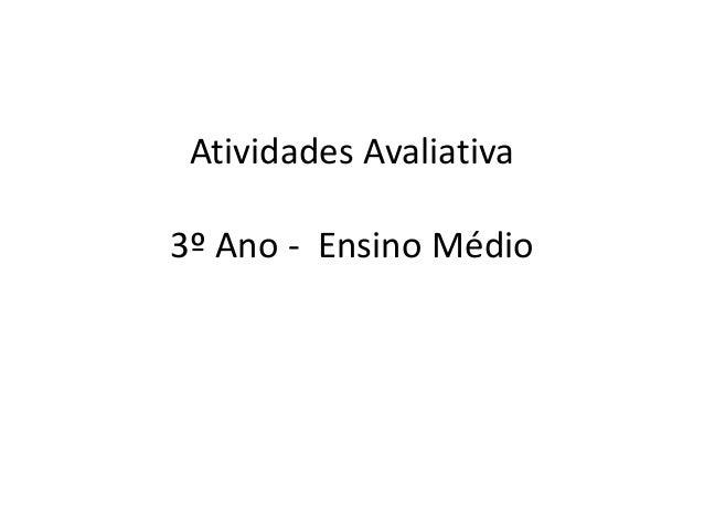 Atividades Avaliativa 3º Ano - Ensino Médio