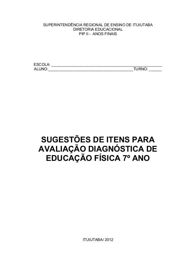SUPERINTENDÊNCIA REGIONAL DE ENSINO DE ITUIUTABA DIRETORIA EDUCACIONAL PIP II - ANOS FINAIS ESCOLA: ______________________...