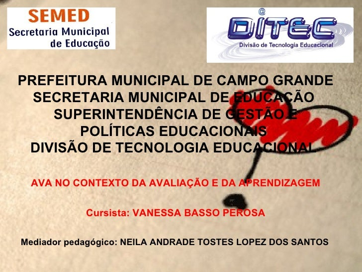 PREFEITURA MUNICIPAL DE CAMPO GRANDE  SECRETARIA MUNICIPAL DE EDUCAÇÃO    SUPERINTENDÊNCIA DE GESTÃO E       POLÍTICAS EDU...
