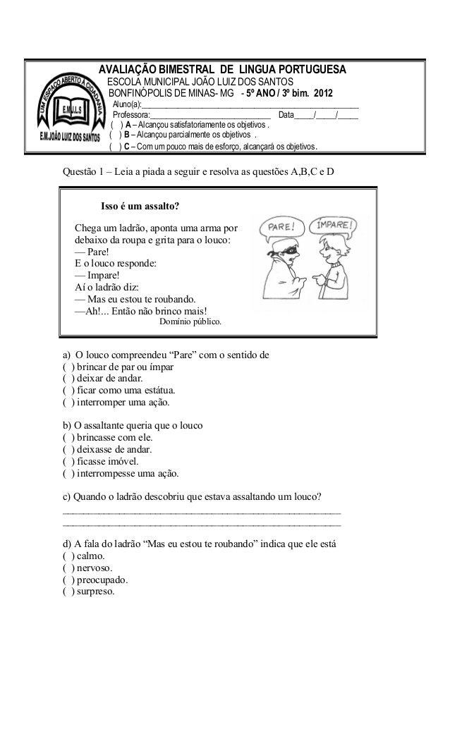 """Questão 1 – Leia a piada a seguir e resolva as questões A,B,C e D a) O louco compreendeu """"Pare"""" com o sentido de ( ) brinc..."""