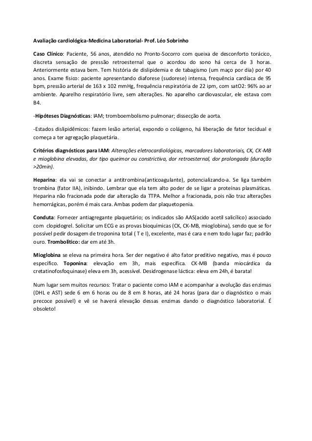 Avaliação cardiológica-Medicina Laboratorial- Prof. Léo SobrinhoCaso Clínico: Paciente, 56 anos, atendido no Pronto-Socorr...