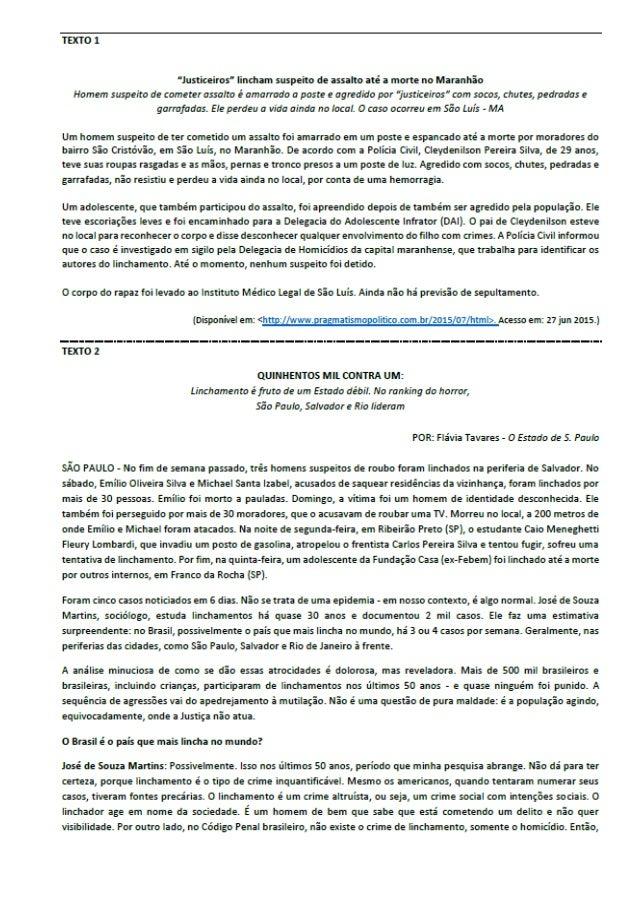 """1. O título do Texto 1, """"Justiceiros"""" lincham suspeito de assalto até a morte no Maranhão, apresenta o linchamento como um..."""