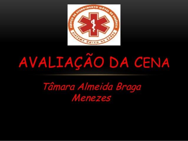 Tâmara Almeida BragaMenezesAVALIAÇÃO DA CENA