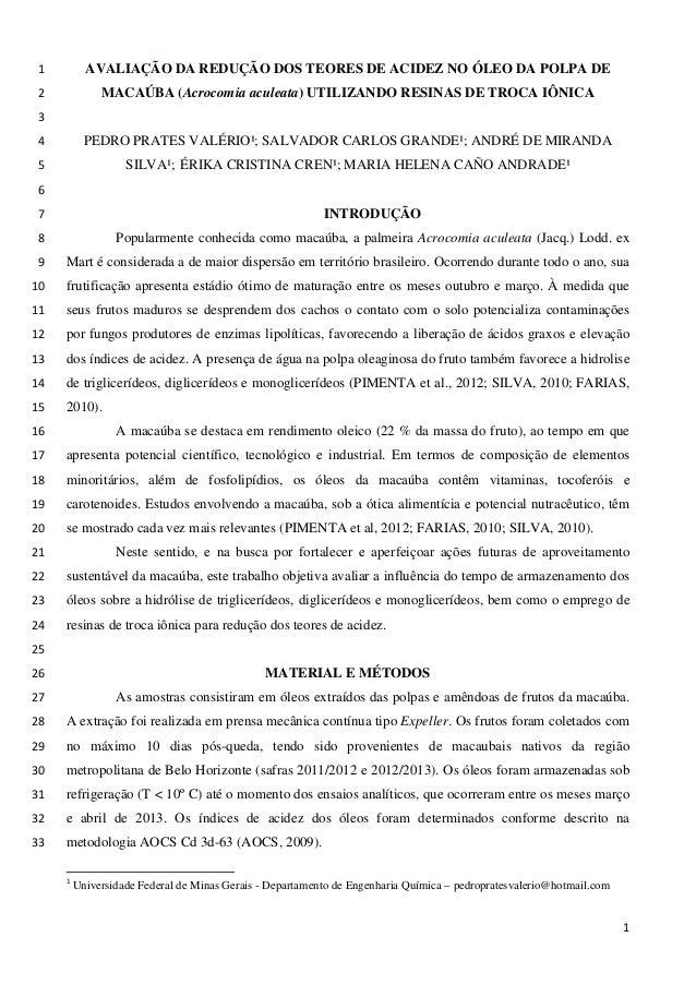 AVALIAÇÃO DA REDUÇÃO DOS TEORES DE ACIDEZ NO ÓLEO DA POLPA DE1 MACAÚBA (Acrocomia aculeata) UTILIZANDO RESINAS DE TROCA IÔ...