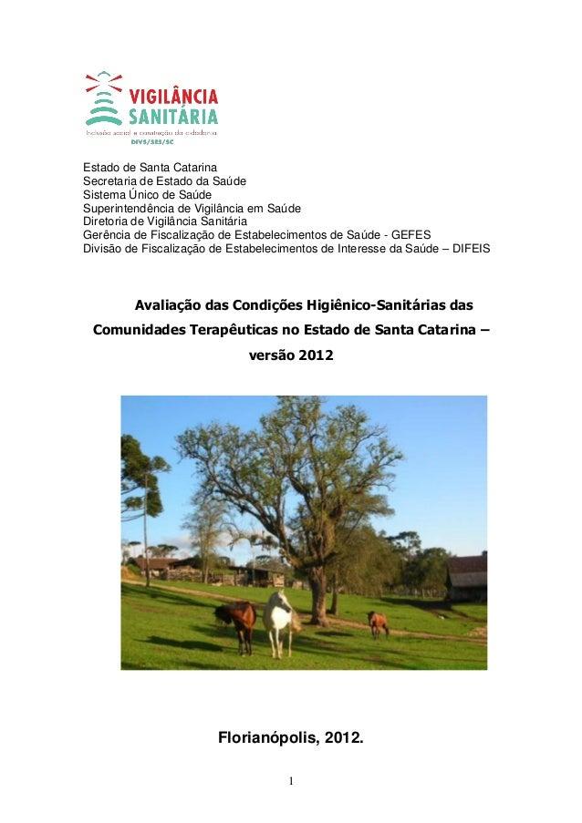 1 Estado de Santa Catarina Secretaria de Estado da Saúde Sistema Único de Saúde Superintendência de Vigilância em Saúde Di...