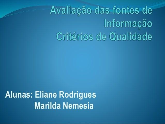 Alunas: Eliane Rodrigues  Marilda Nemesia