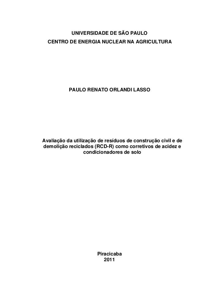 UNIVERSIDADE DE SÃO PAULO  CENTRO DE ENERGIA NUCLEAR NA AGRICULTURA           PAULO RENATO ORLANDI LASSOAvaliação da utili...