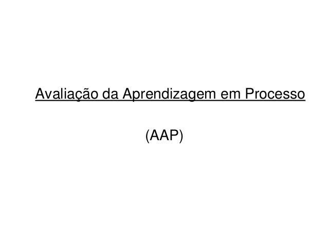 Avaliação da Aprendizagem em Processo(AAP)