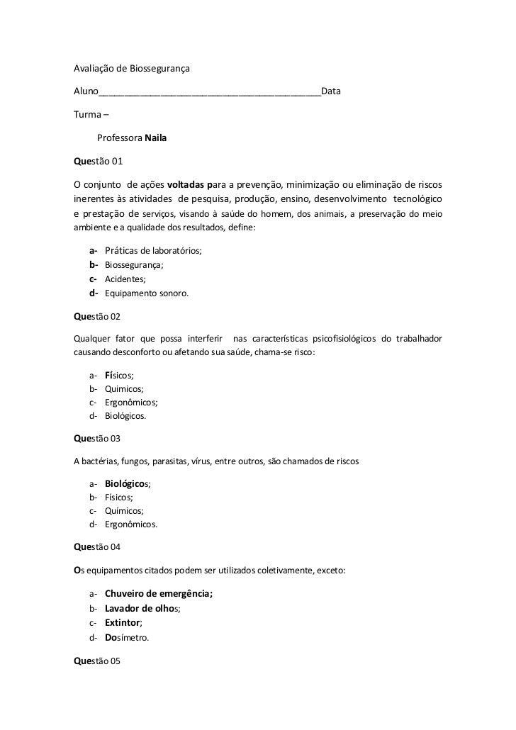 Avaliação de BiossegurançaAluno___________________________________________DataTurma –         Professora NailaQuestão 01O ...