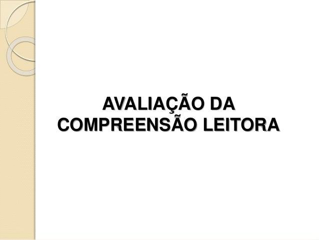 AVALIAÇÃO DA COMPREENSÃO LEITORA