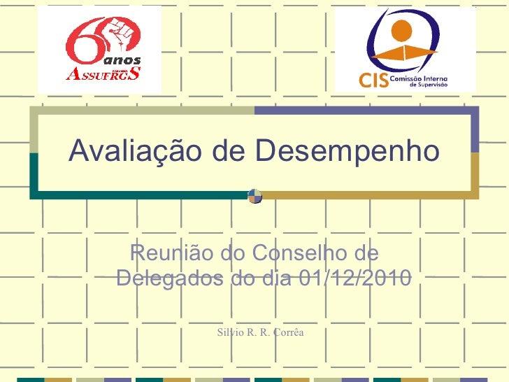 Avaliação de Desempenho Reunião do Conselho de Delegados do dia 01/12/2010 Silvio R. R. Corrêa