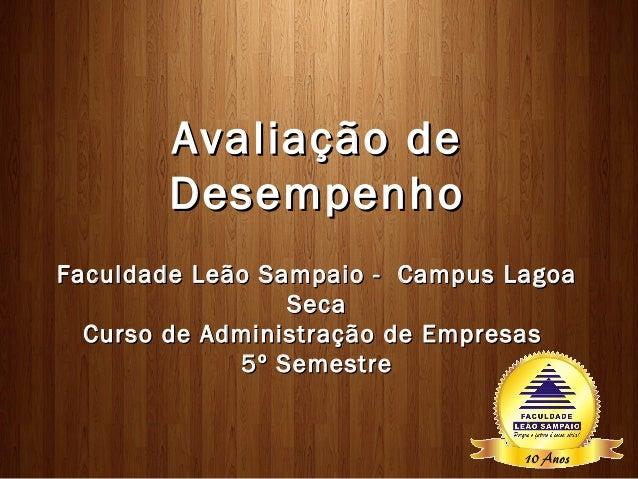 Avaliação de        DesempenhoFaculdade Leão Sampaio - Campus Lagoa                 Seca  Curso de Administração de Empres...