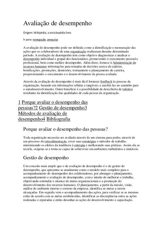 Avaliação de desempenhoOrigem: Wikipédia, a enciclopédia livre.Ir para: navegação, pesquisaA avaliação de desempenho pode ...