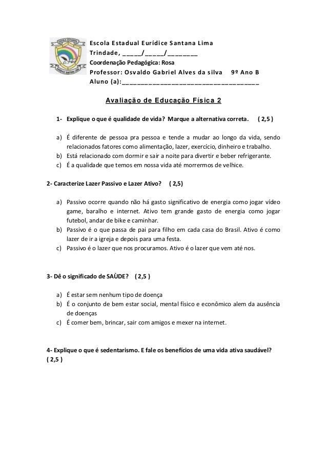76b29aebc0 Avaliação de educação física 9º ano. Escola Estadual Eurídice Santana Lima  Trindade, _____/_____/______ Coordenação Pedagógica: Rosa