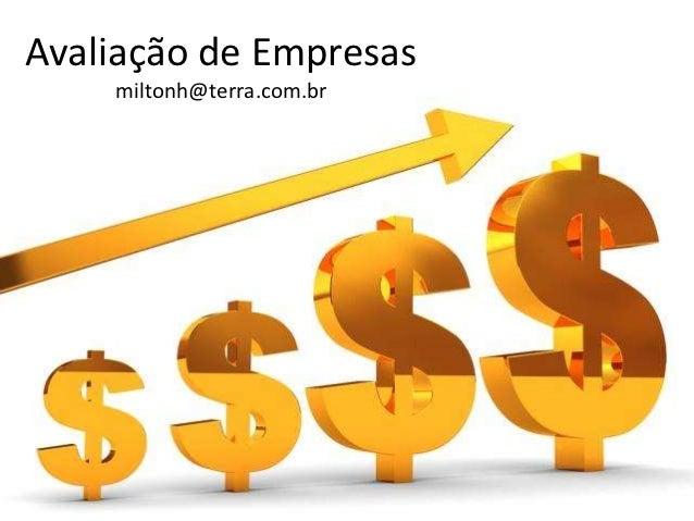 Avaliação de Empresas    miltonh@terra.com.br