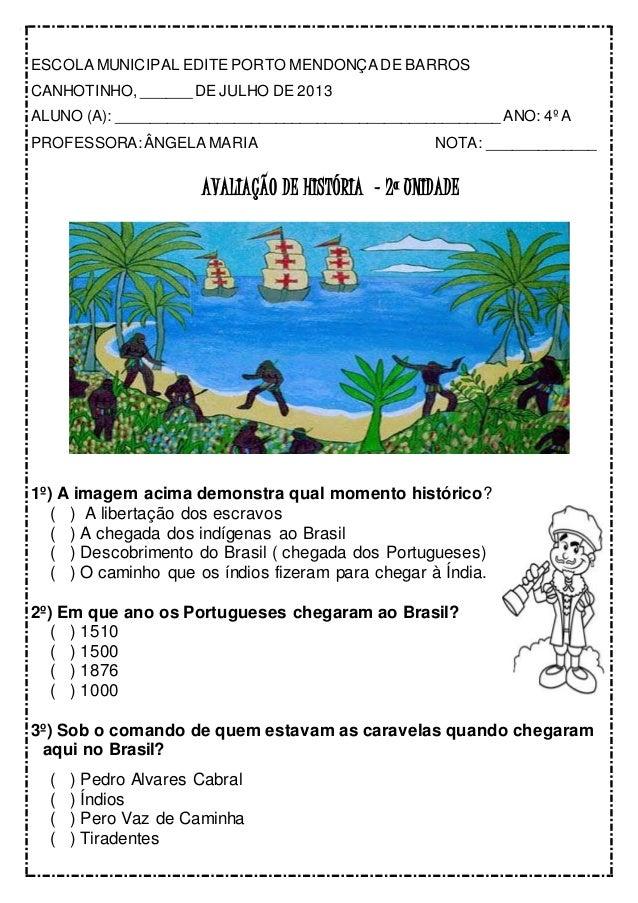 ESCOLA MUNICIPAL EDITE PORTO MENDONÇA DE BARROS CANHOTINHO, ______DE JULHO DE 2013 ALUNO (A): ____________________________...