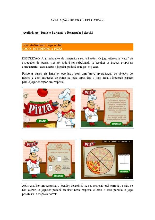 AVALIAÇÃO DE JOGOS EDUCATIVOS Avaliadoras: Daniele Bernardi e Rosangela Bukoski Título do Software: Jogo on line JOGO: DIV...
