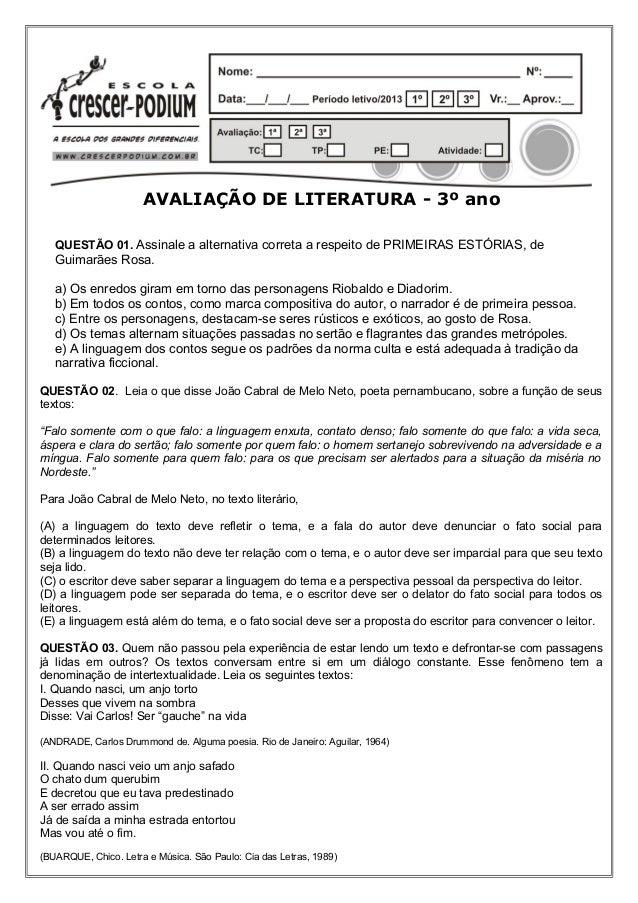 AVALIAÇÃO DE LITERATURA - 3º ano QUESTÃO 01. Assinale a alternativa correta a respeito de PRIMEIRAS ESTÓRIAS, de Guimarães...