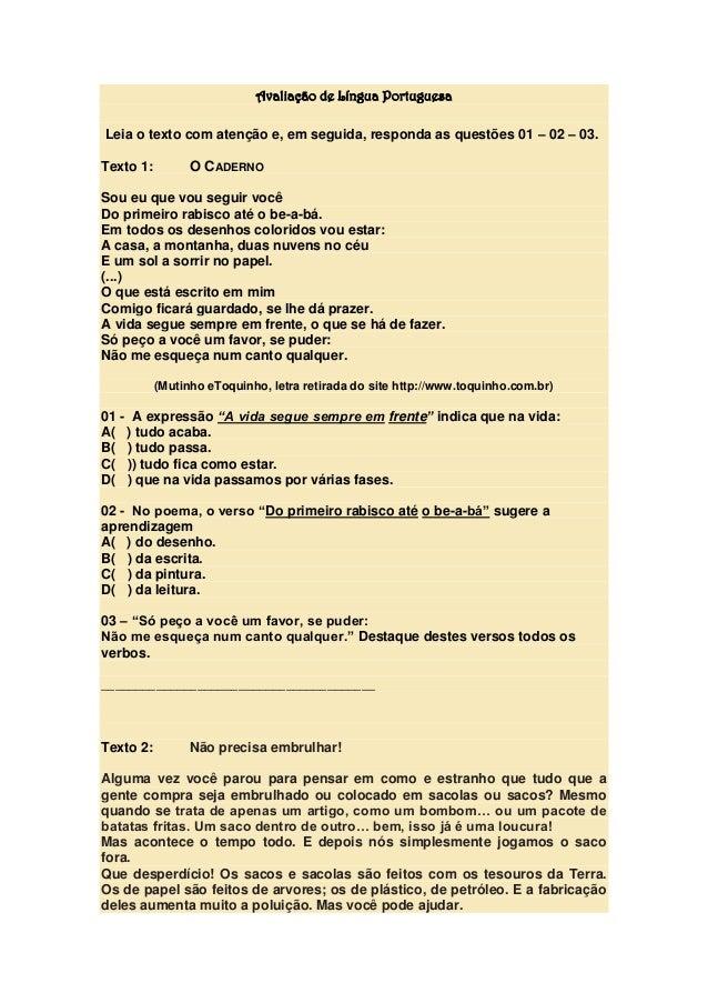 Avaliação de Língua Portuguesa Leia o texto com atenção e, em seguida, responda as questões 01 – 02 – 03. Texto 1: O CADER...