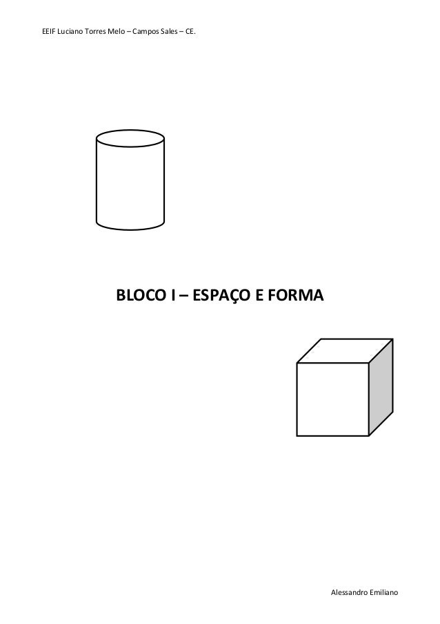 EEIF Luciano Torres Melo – Campos Sales – CE.  Alessandro Emiliano  BLOCO I – ESPAÇO E FORMA