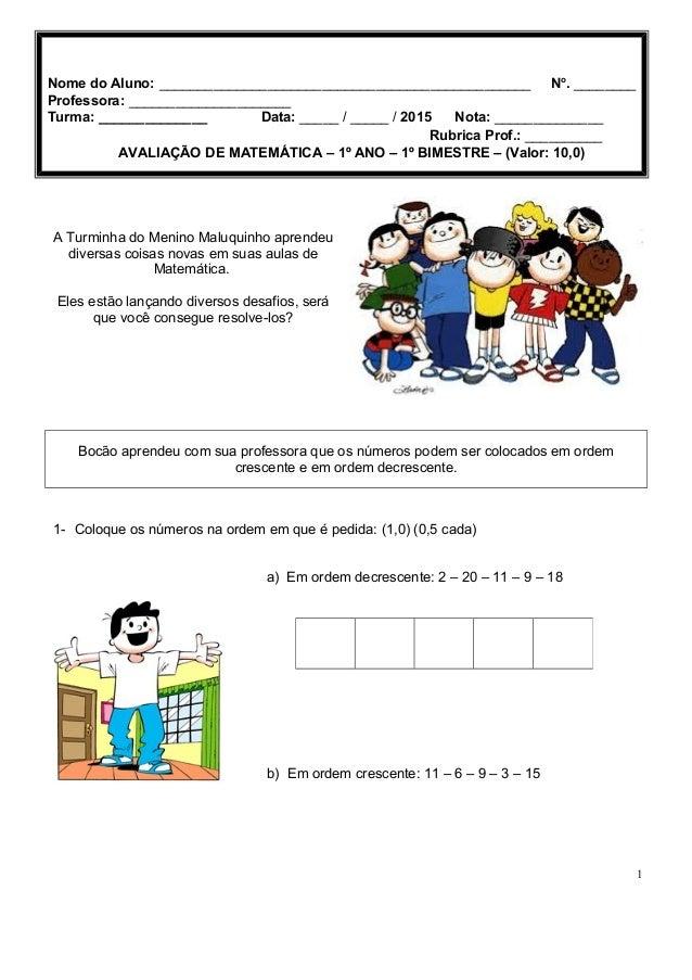 A Turminha do Menino Maluquinho aprendeu diversas coisas novas em suas aulas de Matemática. Eles estão lançando diversos d...