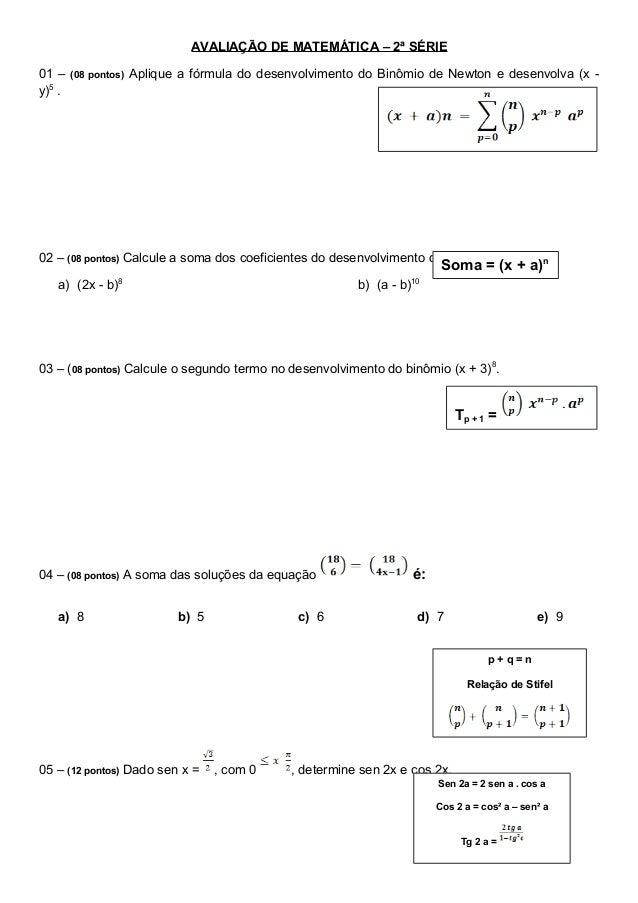 AVALIAÇÃO DE MATEMÁTICA – 2ª SÉRIE 01 – y)5 .  (08 pontos)  Aplique a fórmula do desenvolvimento do Binômio de Newton e de...