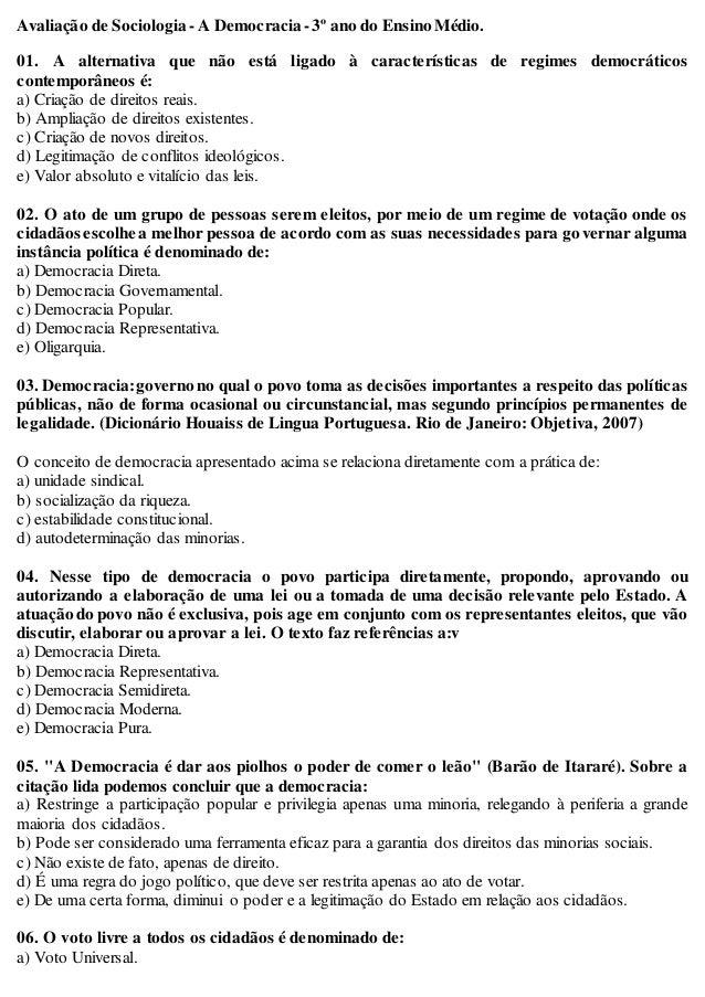 Avaliação de Sociologia -A Democracia -3º ano do Ensino Médio. 01. A alternativa que não está ligado à características de ...