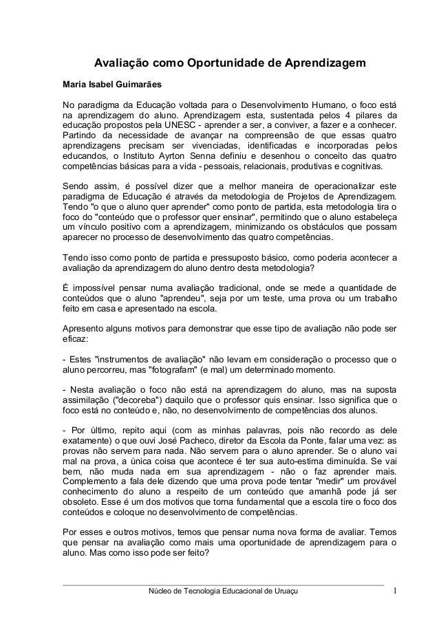 Avaliação como Oportunidade de Aprendizagem Maria Isabel Guimarães No paradigma da Educação voltada para o Desenvolvimento...